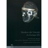 Masken der Vorzeit in Europa II