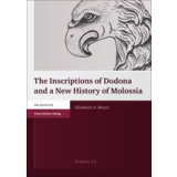 The Inscriptions of Dodona and a New History of Molossi