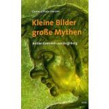 Kleine Bilder - große Mythen Antike Gemmen aus...