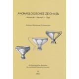 Archäologisches Zeichnen. Keramik - Metall - Glas