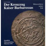 Der Kreuzzug Kaiser Barbarossas - Münzschätze...