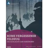 Roms vergessener Feldzug - Die Schlacht am Harzhorn