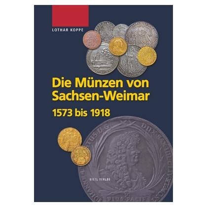 Die Münzen von Sachsen-Weimar 1573 bis 1918