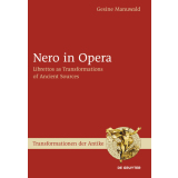 Nero in Opera - Librettos as Transformations of Ancient...