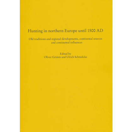 Hunting in Northern Europe until 1500 AD - Old Traditions and Regional Developments