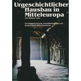 Urgeschichtlicher Hausbau in Mitteleuropa