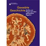 Gewebte Geschichte - Stoffe und Papyri aus dem...