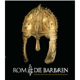 Rom und die Barbaren - Europa zur Zeit der...