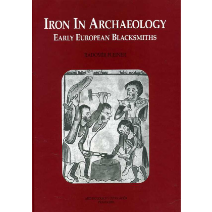 Iron in Archaeology - Early European Blacksmiths