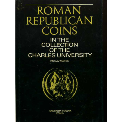Roman Republican Coins in the Collection of the Charles University