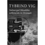 Tybrind Vig - Submerged Mesolithic settlements in Denmark