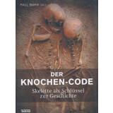 Der Knochen-Code - Skelette als Schlüssel zur...