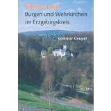 Führer zu den Burgen und Wehrkirchen im Erzgebirgskreis