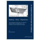 Siedlung - Klima - Migrationen. Geoarchäologische...