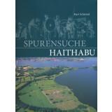 Spurensuche Haithabu - Archäologische Spurensuche in der frühmittelalterlichen Ansiedlung Haithabu