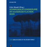 Kommunikationsräume im kaiserzeitlichen Rom