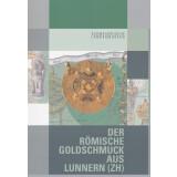 Der römische Goldschmuck aus Lunnern (ZH)