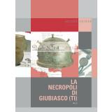 La necropoli di Giubiasco, Vol. II. Les tombes de La...