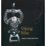 Viking Ribe - Trade, Power and Faith