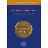 Nub Nefer - Gutes Gold. Gedenkschrift für Manfred Gutgesell
