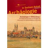 Archäologie in Wittenberg I. Das Schloss des...