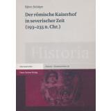 Der römische Kaiserhof in severischer Zeit 193-235...