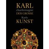 Karl der Große charlemagne - Karls Kunst