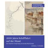 2000 Jahre Schifffahrt auf der Mosel vom römischen Transportweg zum Einenden Band Europa