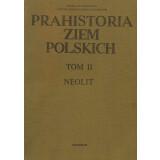 Prahistoria ziem Polskich, Tom II - Neolit