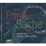 Fundsache, Archäologie zwischen Oste und Elbe
