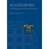 Aggersborg. The Viking-Age settlement and fortress