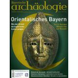 Bayerische Archäologie, Heft 3/2014 - Orientalisches...