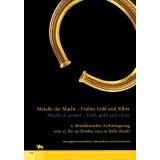 Metalle der Macht - Frühes Gold und Silber. Metals...