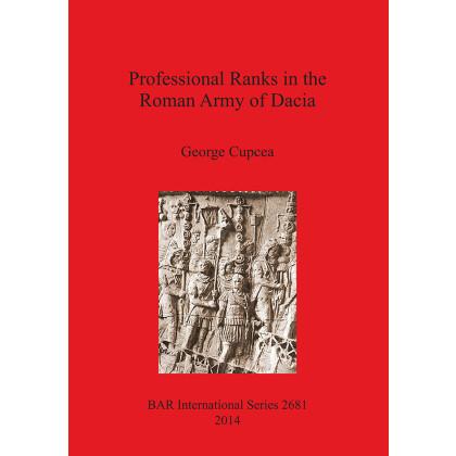 Professional Ranks in the Roman Army of Dacia