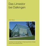 Das Limestor bei Dalkingen Gemeinde Rainau, Ostalbkreis