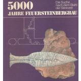 5000 Jahre Feuersteinbergbau - Die Suche nach dem Stahl...