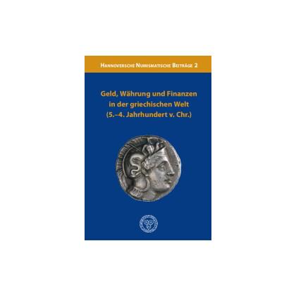 Geld, Währung und Finanzen in der griechischen Welt 5.-4. Jahrhundert v. Chr.