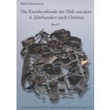 Die Eisenhortfunde der Pfalz aus dem 4. Jahrhundert nach...