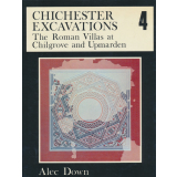 Chichester Excavations 4. The Roman Villas at Chilgrove...