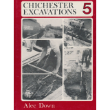 Chichester Excavations 5