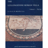 The Roman Villa at Lullingstone, Kent. Volume I: The Site