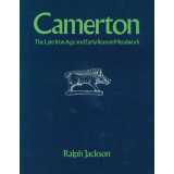 Camerton - The Late Iron Age and Early Roman Metalwork