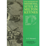 Excavations on Medieval Sites in Milton Keynes