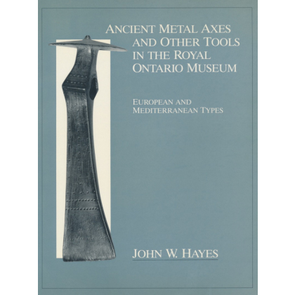 Ancient Metal Axes and Other Tools in the Royal Ontario Museum