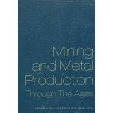 Mining and Metal Production Through the Ages