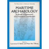 Maritime Archaelogy. A Reader of Substantive and...