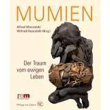 Mumien Der Traum vom ewigen Leben
