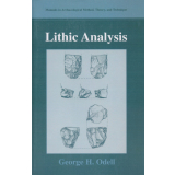 Lithic Analysis, Manuals in Archaeological Method, Theory...
