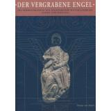 Der vergrabene Engel: Die Chorschranken der Hildesheimer...