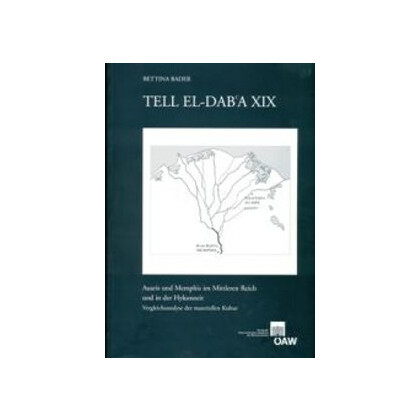 Tell el-Daba XIX - Avaris und Memphis im Mittleren Reich und in der Hyksoszeit. Vergleichsanalyse der materiellen Kultur